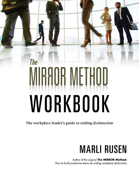 Book: Mirror Method Workbook on ending workplace dysfunction